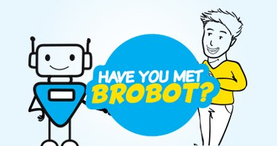Have You Met Brobot?