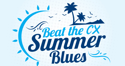 Beat The CX Summer Blues