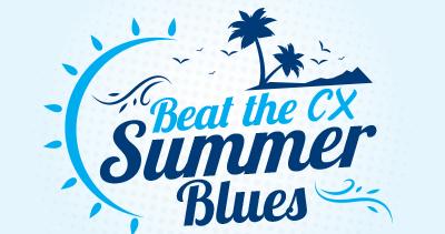 Beat The CX Summer Blues