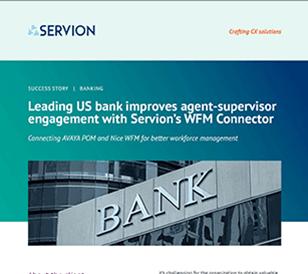 Leading US bank improves agent-supervisor engagement with Servion's WFM Connector